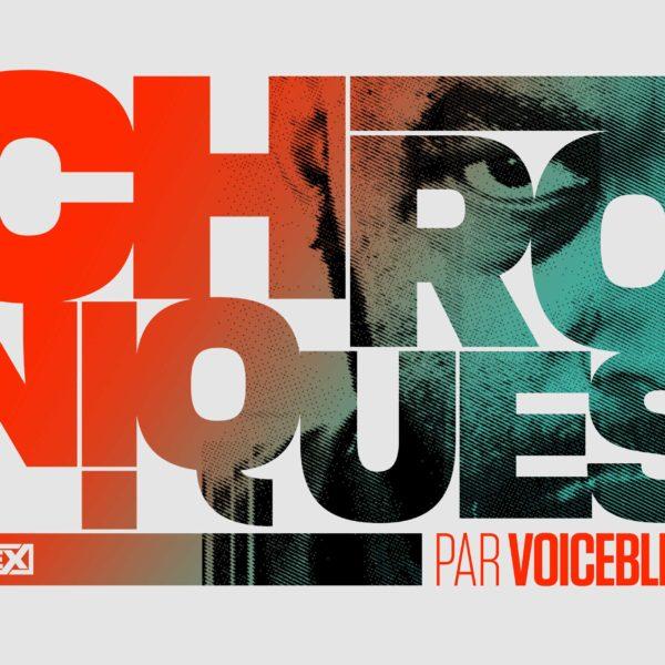 chroniques par voicebless