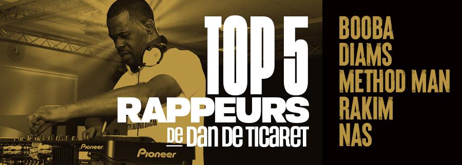 Top 5 rappeurs de Dan de Ticaret